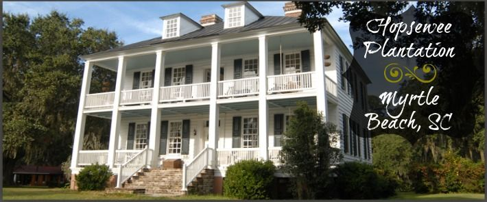 Explore Myrtle Beach Sc Vacation And More Hopsewee Plantation 1