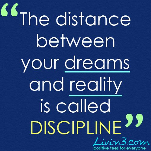 Fitness Motivation The Distance Between Your Dreams And Reality Is Called  Discipline