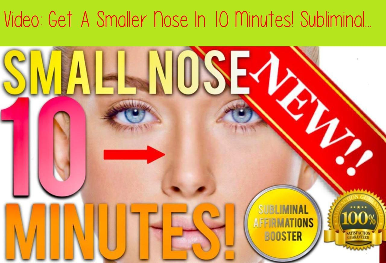 Get A Smaller Nose In 10 Minutes! Subliminal Affirmations Booster