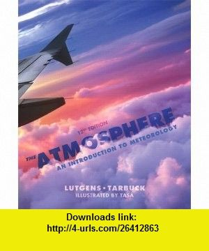 The atmosphere an introduction to meteorology 12th edition the atmosphere an introduction to meteorology edition authors edward j tarbuck frederick k lutgens and illustrator dennis tasa fandeluxe Choice Image