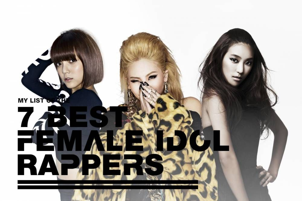 7 Best Female Idol Rappers Rappers Idol Female Rappers