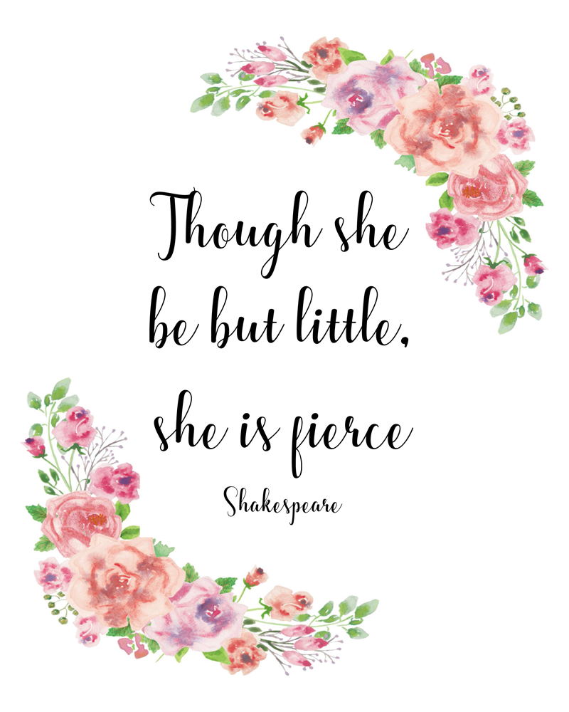 Though She Be But Little She Is Fierce Shakespeare Quote Girls