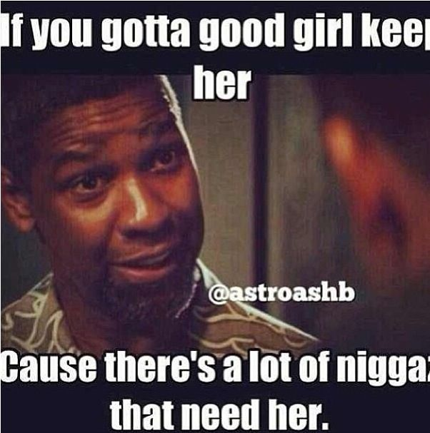 If you gotta good girl keep her  | ᖇEᗩᒪ ᔕᕼIT ! | Funny