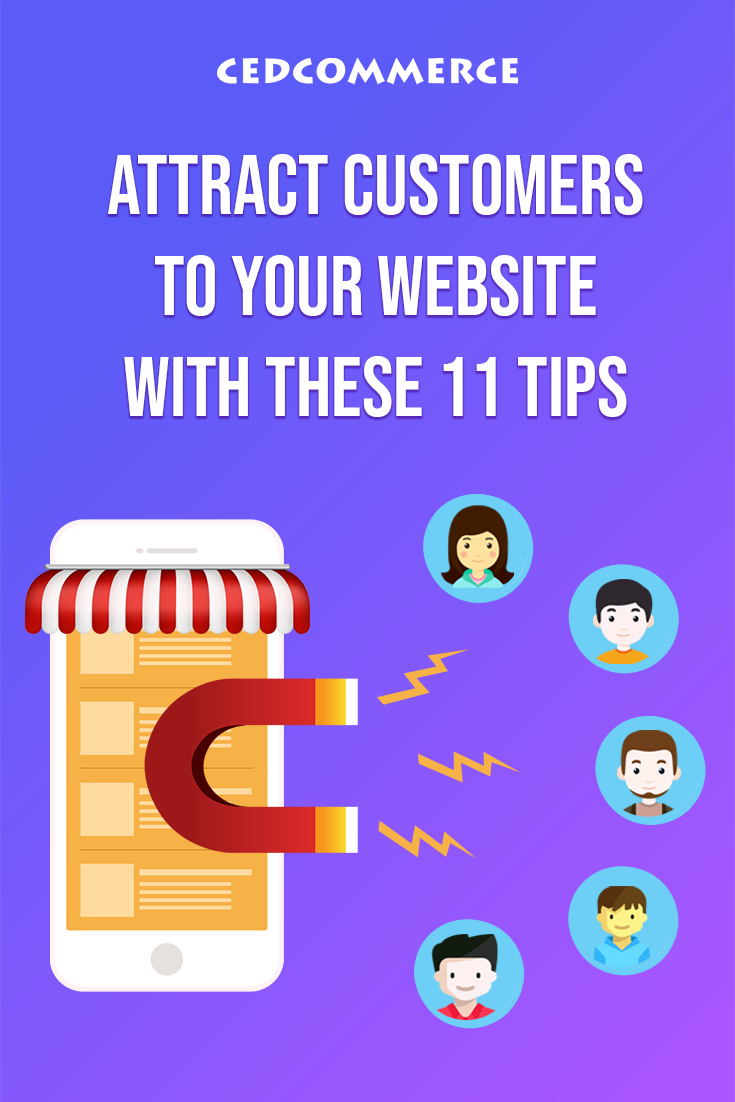 Attract customers to your website with these 11 tips How