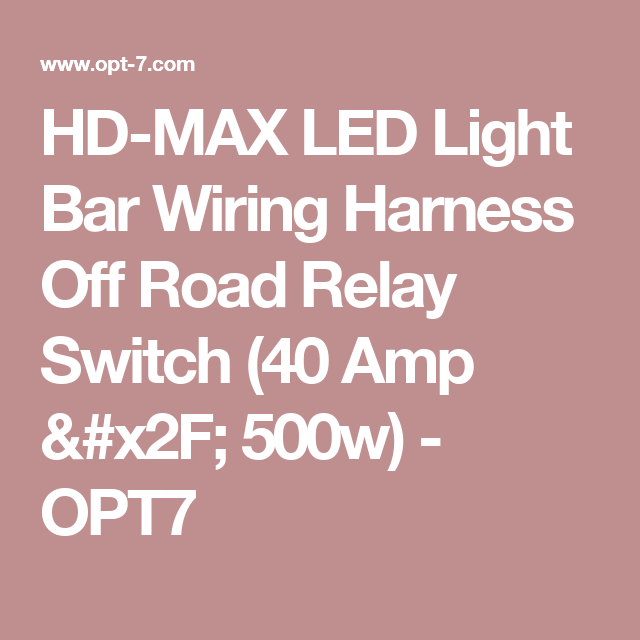 76537de7613aea4ebada0bdcfd4c1ba2 hd max led light bar wiring harness off road relay switch (40 amp opt7 light bar wiring harness at crackthecode.co