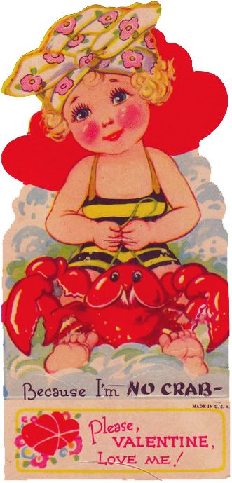 Don't be crabby. | Community Post: 26 Vintage Valentine's Cards That Will Warm Your Heart.