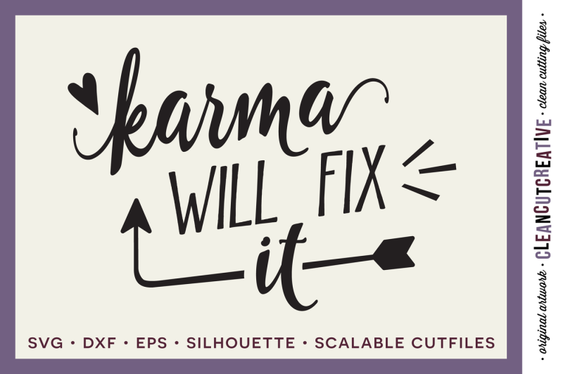 Free Funny Design Svg Files Sayings Quote Svg Dxf Eps Funny Happy Positive Karma Will Fix It Crafter File Di 2020