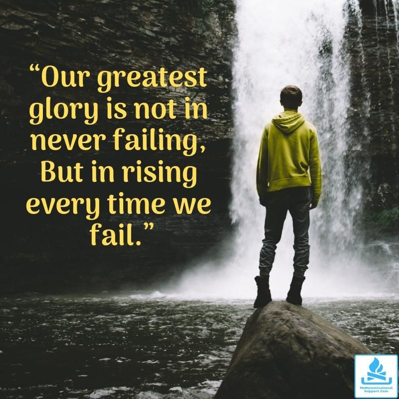 Our Greatest Glory Is Motivationalquotes Motivation Quotes