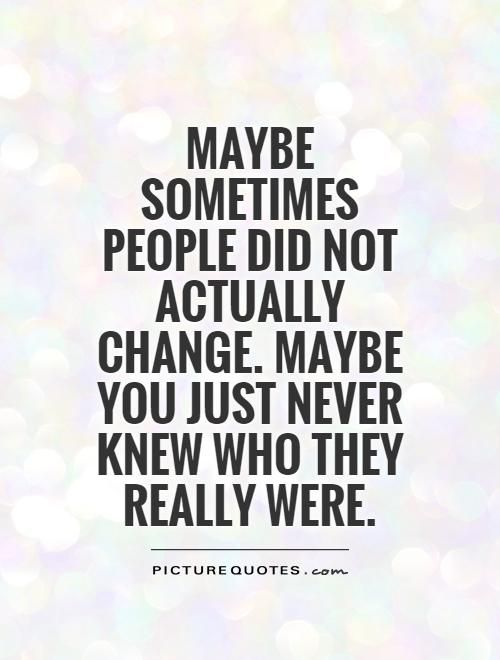 People Change Quotes TeCube on | Narcissists | Quotes, Change Quotes, People change quotes People Change Quotes