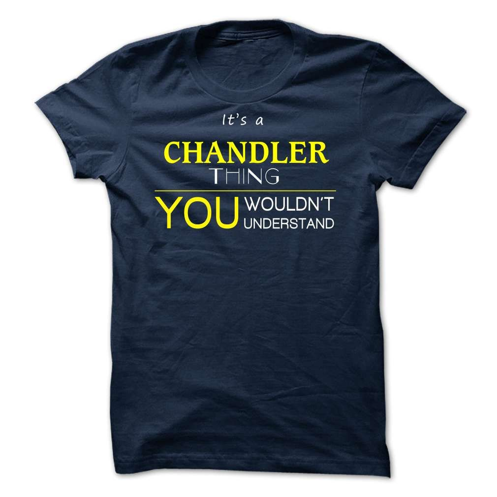 awesome CHANDLER -it is