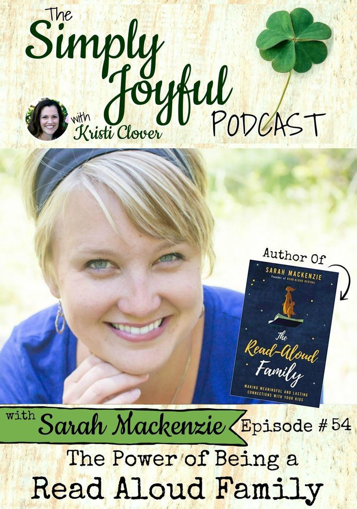 The Simply Joyful Podcast with Kristi Clover Episode #054 Sarah Mackenzie: The Power of Being a Read Aloud Family -- Sarah has been creating revival of reading in homes all across the world, I was so excited to be able to chat with her. Sarah is a delightful guest and her new book is sure to be a treasure for all families!