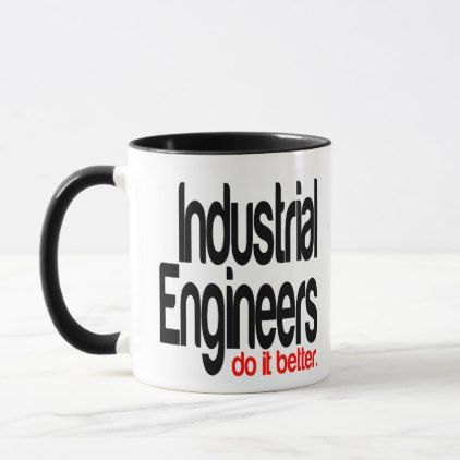 Industrial Engineers Do It Better Mug