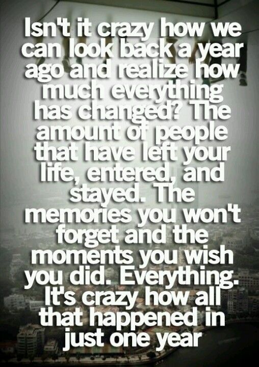 This Is So Truemy Life Has Changed So Much In The Last Year
