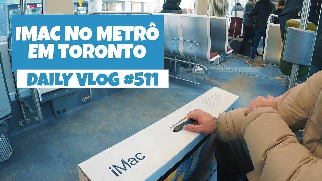 Levamos um iMac no Transporte Público em Toronto   DAILY VLOG #311 https://youtu.be/7grJgtOqyPU