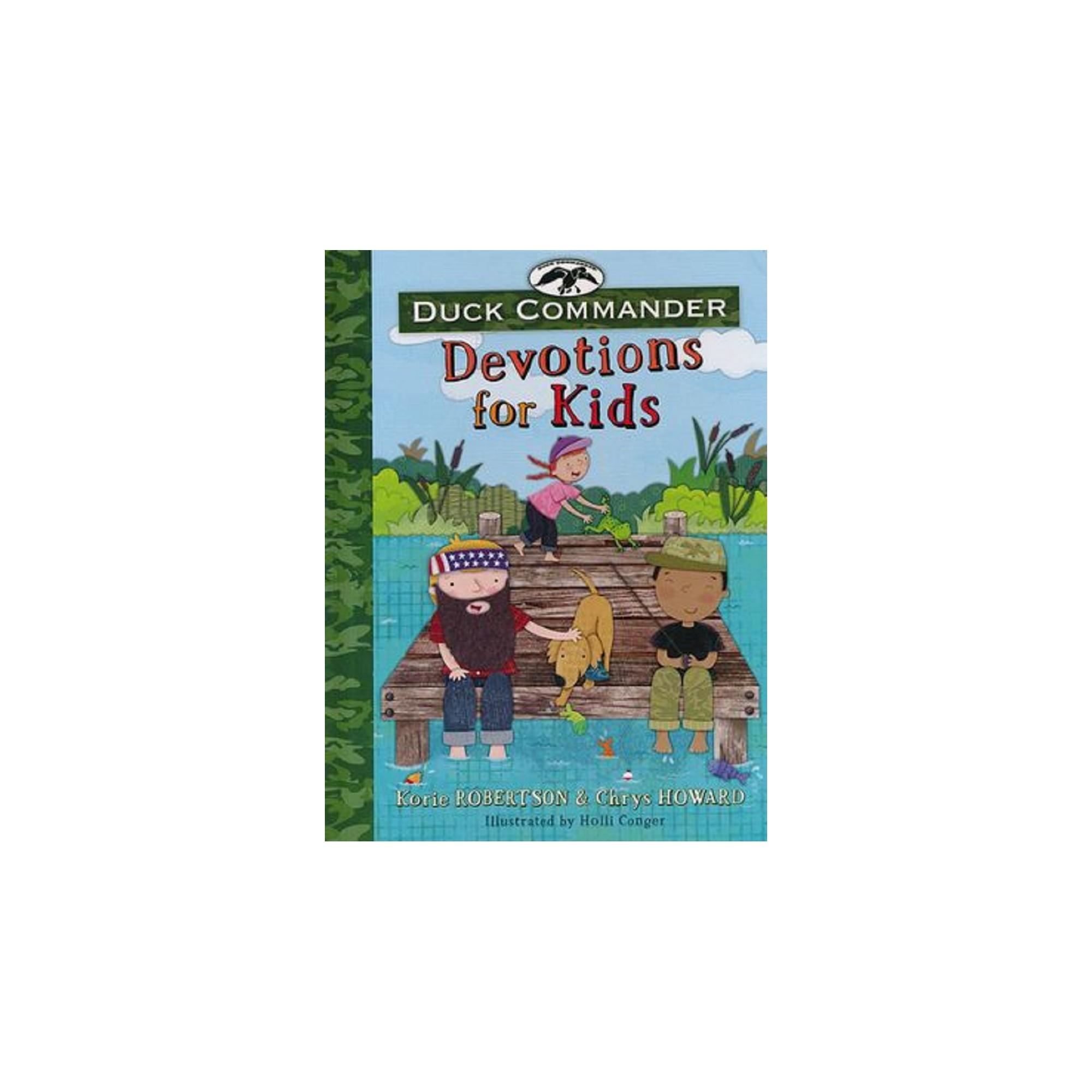 Duck Commander : Devotions for Kids (Hardcover) (Korie Robertson & Chrys  Howard)