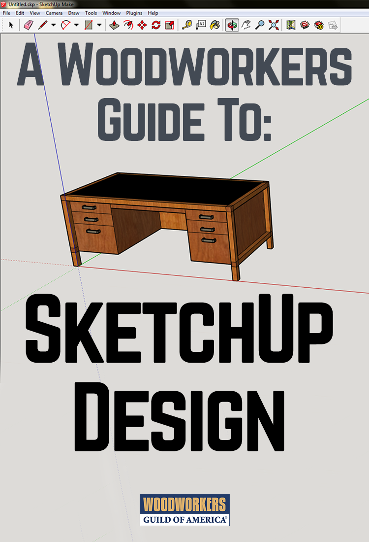 Sketchup For Woodworkers Guide Sketchup Tutorial Sketchup