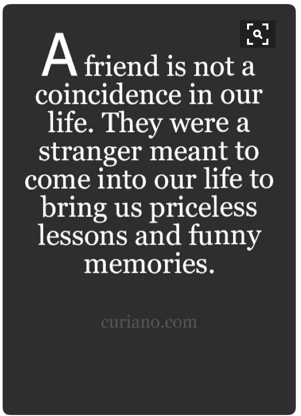 I Have Learned MANY Valuable Lessons About Life And People, And Learning To  Deal With All Kinds Of Different Things From My Friends!