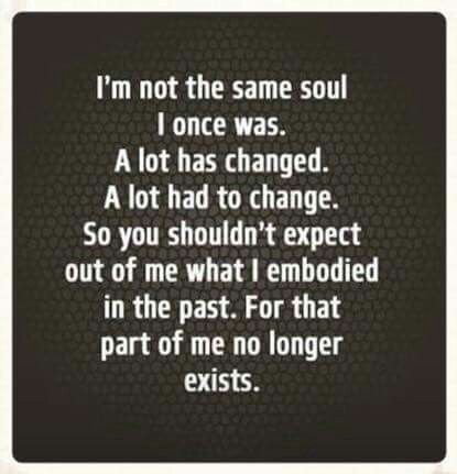 Don T Expect Me To Be The Same Person I Once Was Rebellious Quotes Words Quotes Words Of Wisdom