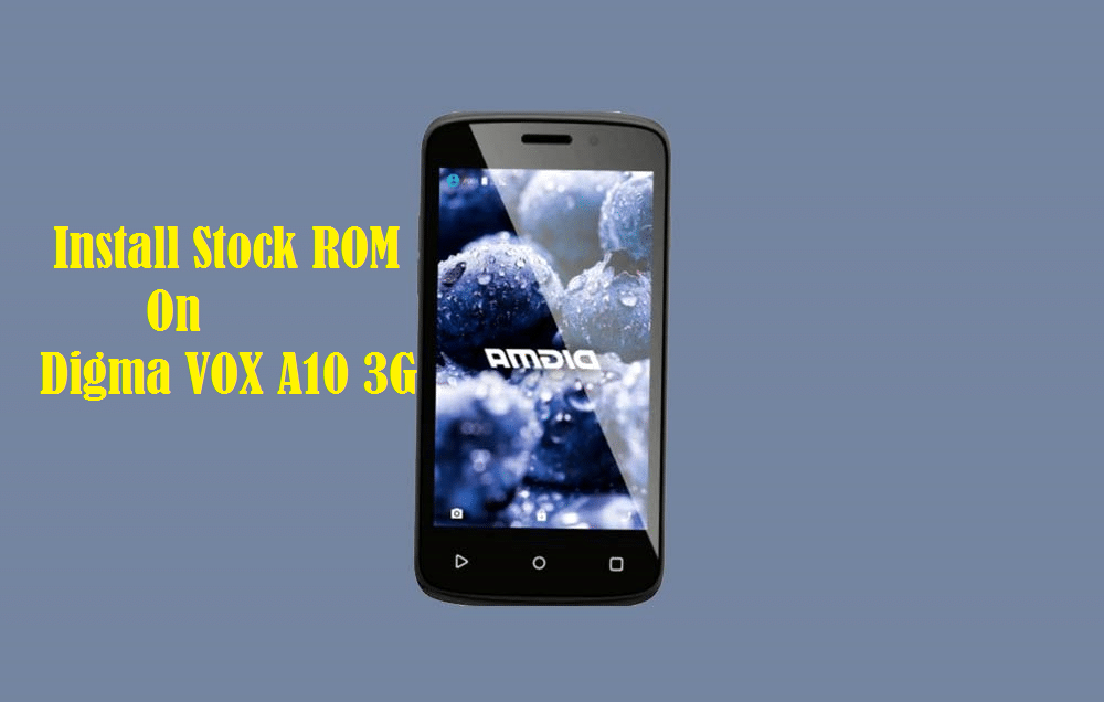 Download And Install Stock ROM On Digma VOX A10 3G