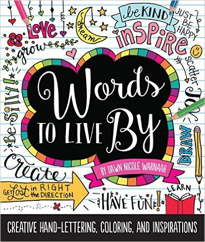 Words To Live By Creative Hand Lettering Coloring And Inspirations Dawn