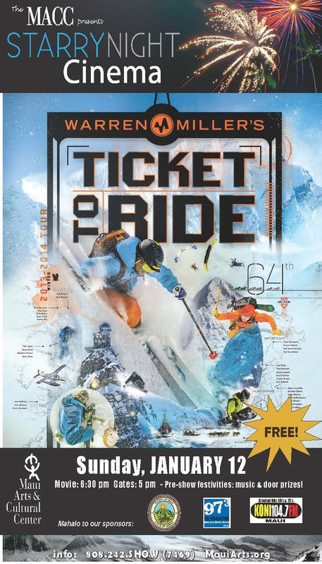 Kahului, HI A new Starry Night Cinema family event!  The MACC presents the newest release from the most respected name in snow sports films:  Warren Miller's 64th ski and snowboard release!    Ticket to … Click flyer for more >>