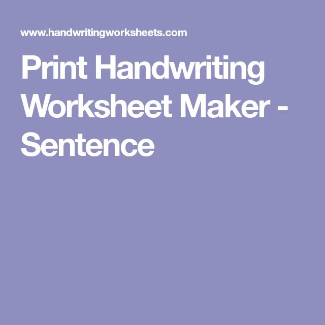 Print Handwriting Worksheet Maker Sentence Education Pinterest