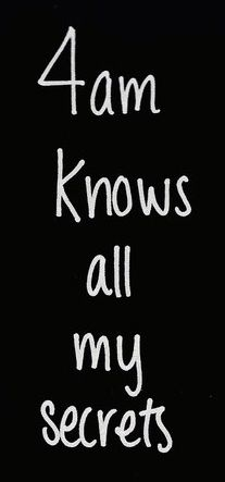 4 Am Knows All My Secrets Galaxies Vibes Love Quotes Affair Quotes Love Affair Quotes