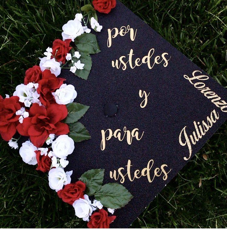 My Graduation Cap In Spanish Rn Flowers Por Ustedes Para Us College Graduation Cap Decoration High School Graduation Cap Decoration Teacher Graduation Cap
