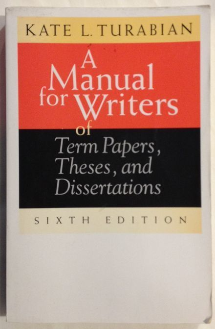 A Manual For Writer Of Term Paper These Dissertation By Kate Turabian Essay Outline And Dissertations