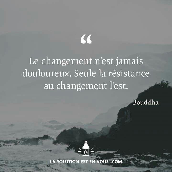 Il faut apprendre a ne pas craindre le changement et a laccepter