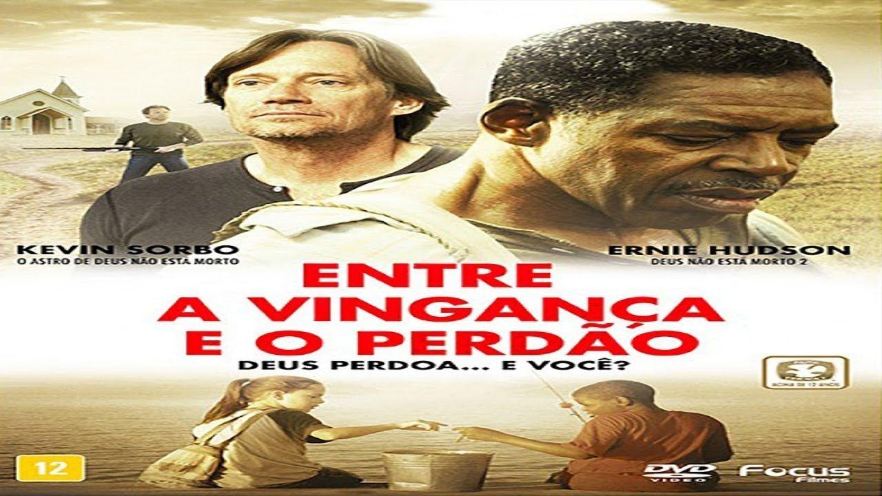 Filme Gospel Entre A Vinganca E O Perdao Deus Perdoa E Voce