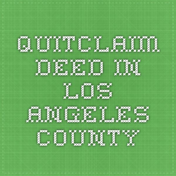 Quitclaim Deed In Los Angeles County  Financials