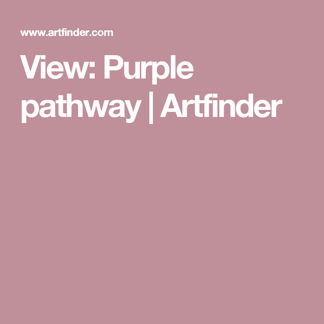 View: Purple pathway | Artfinder