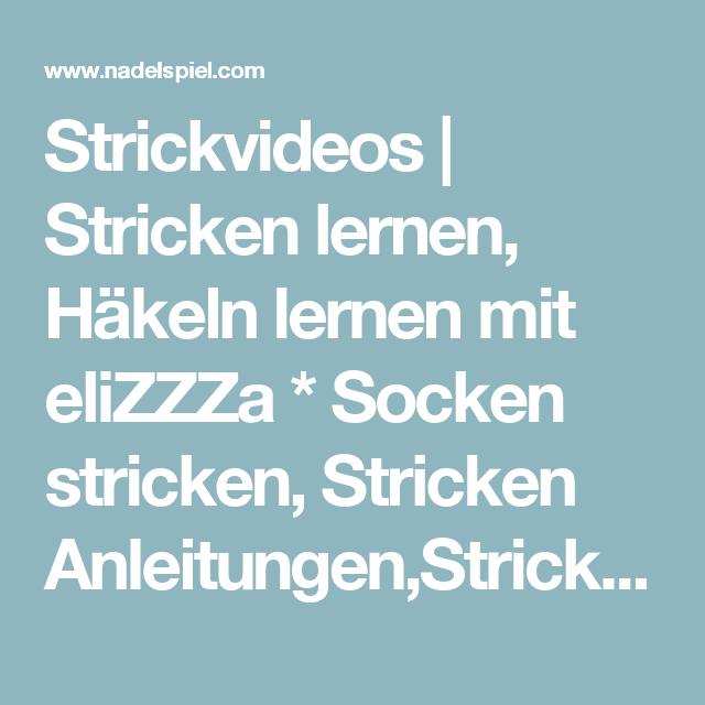 Strickvideos   Stricken lernen, Häkeln lernen mit eliZZZa * Socken ...