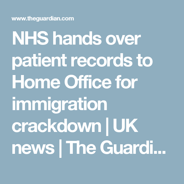 NHS Hands Over Patient Records To Home Office For