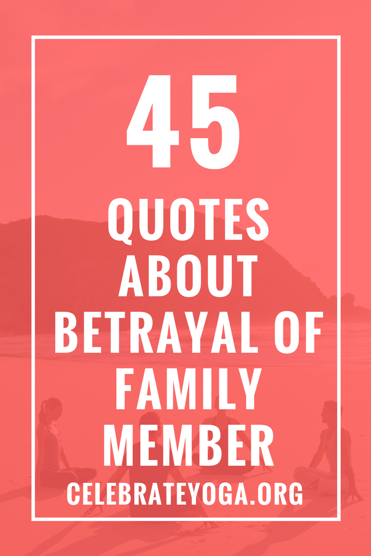 45 Quotes About Betrayal of Family Member | list 2