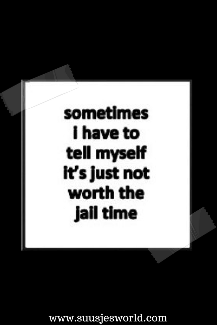 Pinterest Pins Week 7 Suusjesworld Boss Quotes Funny Funny Quotes Jail Quote