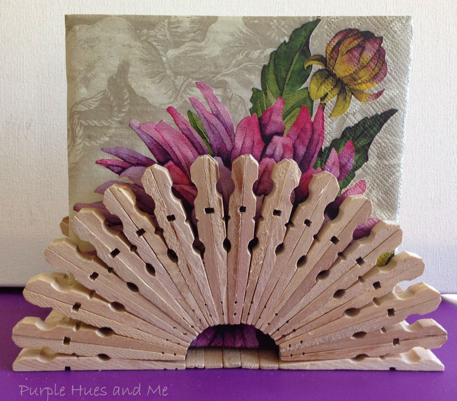 Clothespin Napkin Holder - Purple Hues and Me | *BUILDING ...