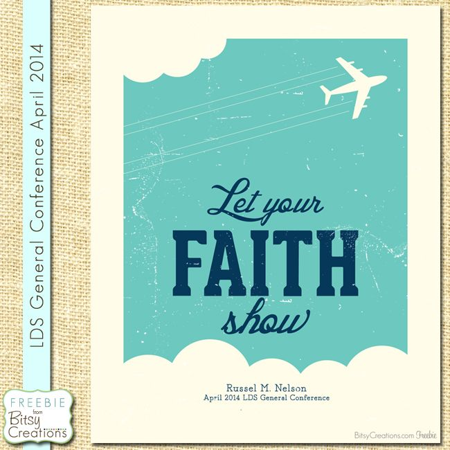 Nelson Show Your Faith LDS General Conference Free Printable by BitsyCreations #ldsconf