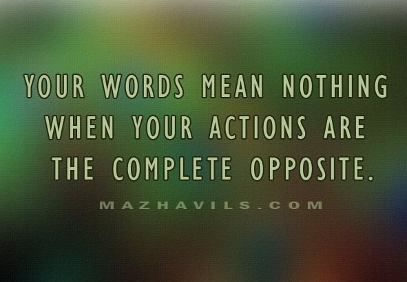 Your Words Mean Nothing When Your Actions Are Opposite The: This Quote Reminds Me Of Macbeth, And His And His Wife's