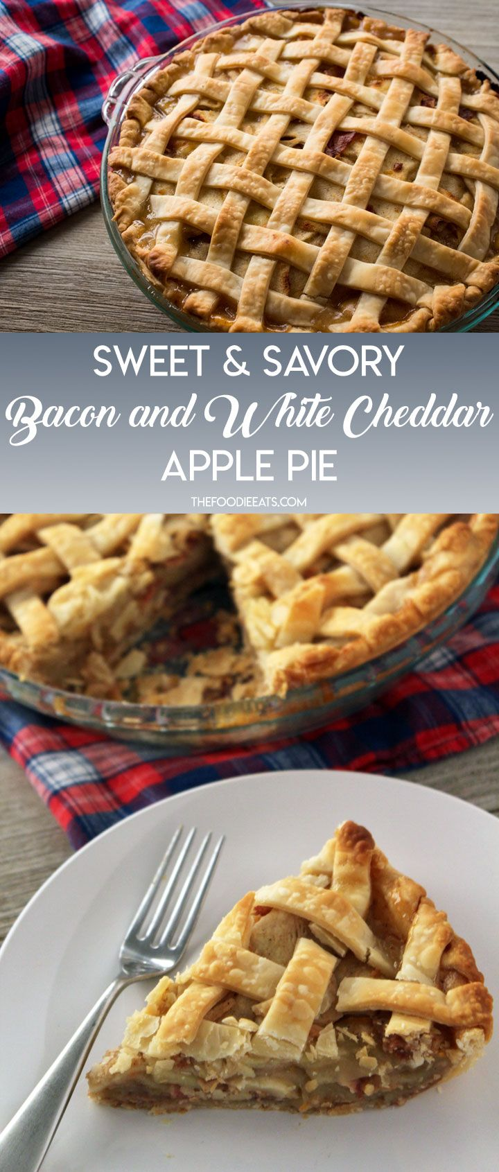 Sweet & Savory Apple Pie with Bacon and White Cheddar #applepie