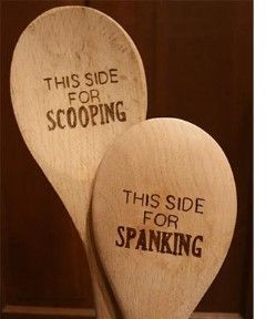 Wooden Spoons That Say This Side For Scooping This Side For Spanking