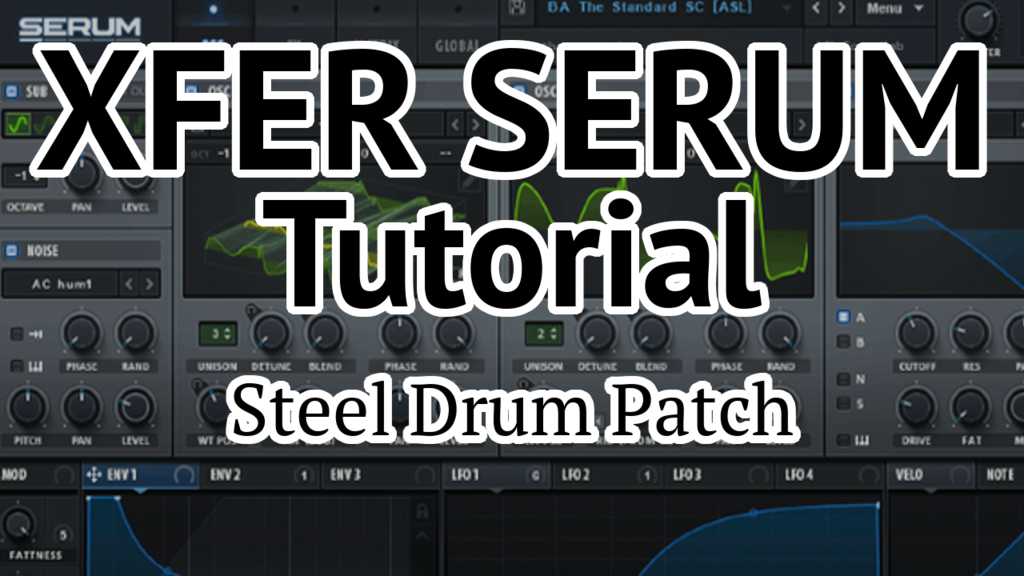 Here's Xfer Serum Tutorial on how to make a Steel Drum Patch  This