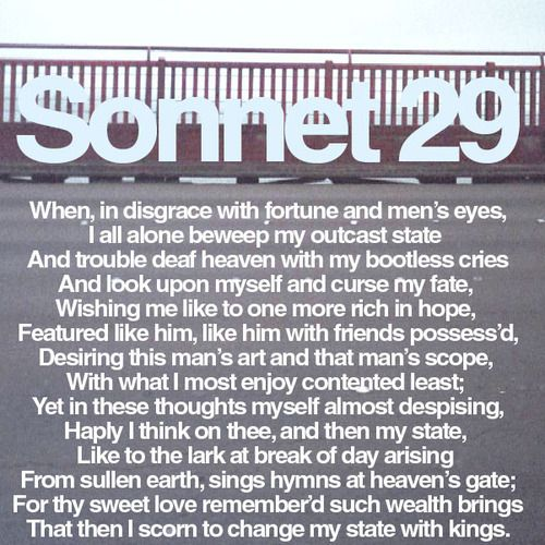 a literary analysis of the sonnet 29 by william shakespeare Poetic devices used in shakespeare's sonnet 130 4 literary analysis of uncle toms cabin william shakespeare's sonnet 130, my mistress' eyes are nothing like the sun, is one of his sonnets to the dark lady.