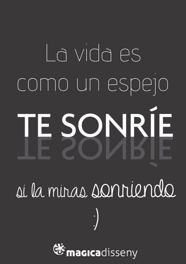 La Vida Es Como Un Espejo Te Sonríe Si La Miras Sonriendo