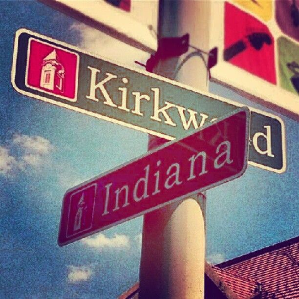 Kirkwood and Indiana. be there so soon!