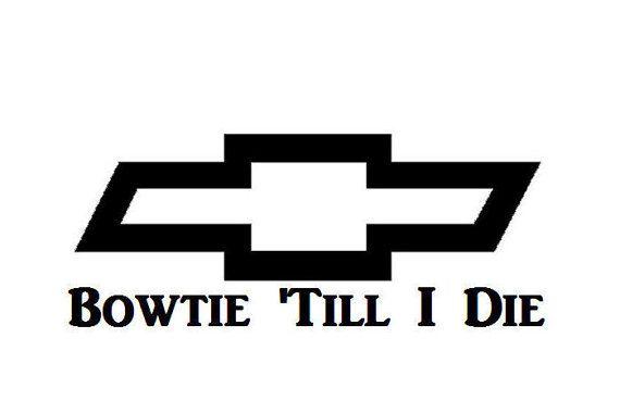 bowtie  u0026 39 till i die chevy vinyl decal