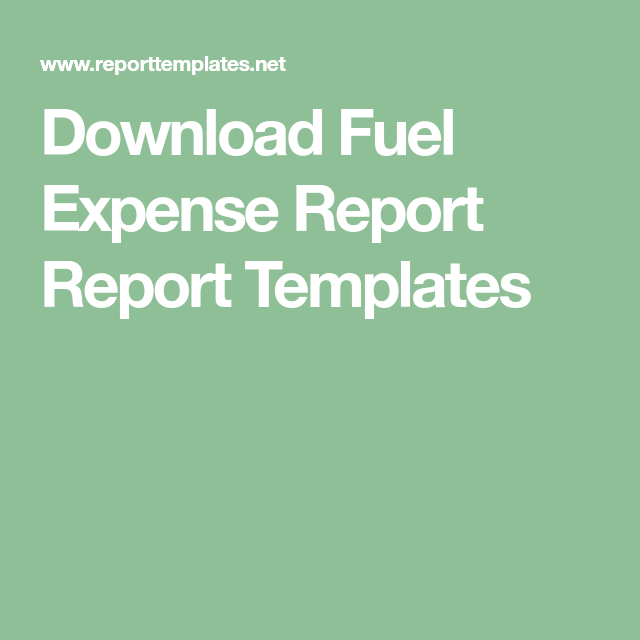 download fuel expense report report templates business pinterest