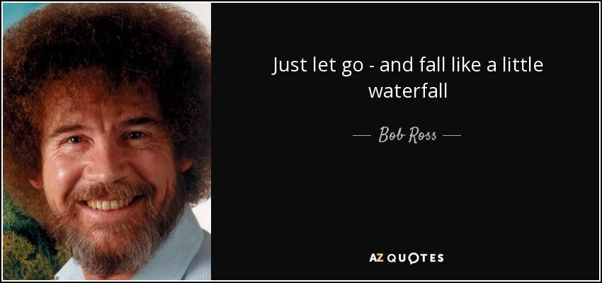 60 QUOTES BY BOB ROSS [PAGE 2 Bob ross quotes, Bob