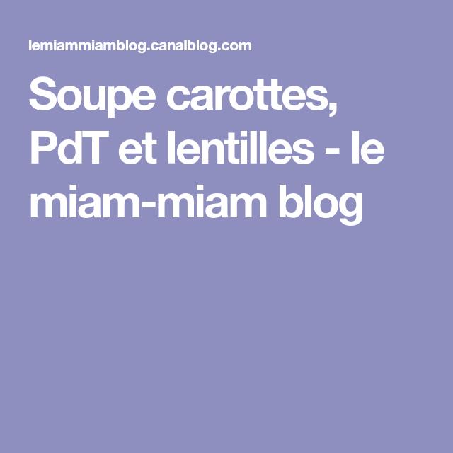 Soupe carottes, PdT et lentilles - le miam-miam blog